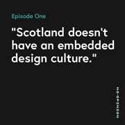 01-Scotland-Doesn't-Have-An-Embedded-Design-Culture-No-Opinion-Podcast-thumb